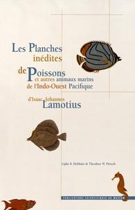 Lipke Bijdeley Holthuis et Theodore-W Pietsch - Les planches inédites de poissons et autres animaux marins de l'Indo-Ouest Pacifique d'Isaac Johannes Lamotius.