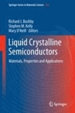 Richard J. Bushby - Liquid Crystalline Semiconductors - Materials, properties and applications.