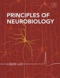 Liqun Luo - Principles of Neurobiology.