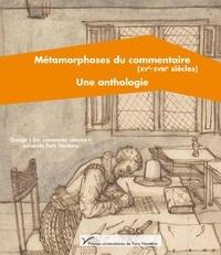 Lire, commenter, réécrire - Métamorphoses du commentaire (XVe-XVIIIe siècle) - Une anthologie.