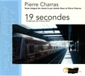 Pierre Charras - 19 secondes. 1 CD audio