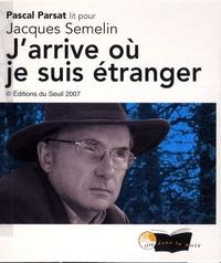 Jacques Semelin - J'arrive où je suis étranger. 7 CD audio