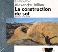 Alexandre Jollien - La construction de soi. 4 CD audio