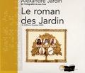 Alexandre Jardin - Le roman des Jardin. 5 CD audio