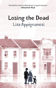 Lisa Appignanesi - Losing the Dead.