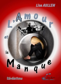 Lisa Aullen - L'amour et le manque - Révélations.