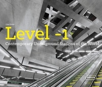 Lisa Baker - Level -1 - Contemporary Underground Stations of the World.