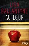 Lisa Ballantyne - Au loup.