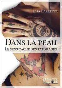 Lisa Barretta - Dans la peau - Le sens caché des tatouages.