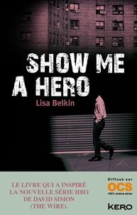 Lisa Belkin - Show Me a Hero.