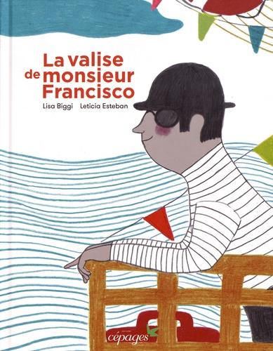 La valise de monsieur Francisco