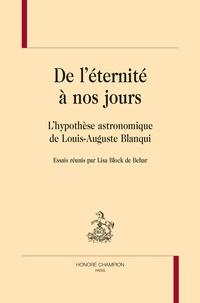 Lisa Block de Behar - De l'éternité à nos jours - L'hypothèse astronomique de Louis-Auguste Blanqui.