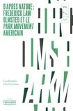 Lisa Brawley et Elsa Devienne - D'après nature : Frederick Law Olmsted et le Park movement américain.