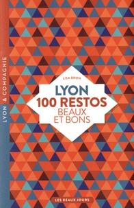 Lyon, 100 restos beaux et bons - Lisa Bron pdf epub