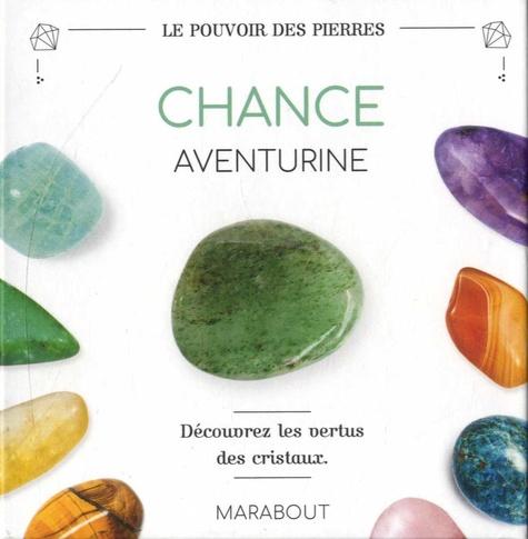 Lisa Butterworth - Chance - Aventurine. Avec 1 livret de 16 pages et 1 pierre aventurine.
