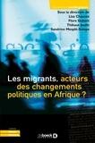Lisa Chauvet et Flore Gubert - Les migrants, acteurs des changements politiques en Afrique ?.