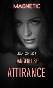 Lisa Childs - Dangereuse attirance.