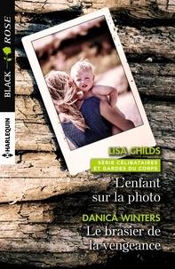 Lisa Childs et Danica Winters - L'enfant sur la photo - Le brasier de la vengeance.
