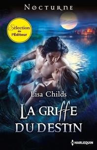 Lisa Childs - La griffe du destin.