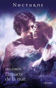 Lisa Childs - Le pacte de la nuit.
