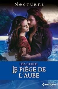 Lisa Childs - Le piège de l'aube.