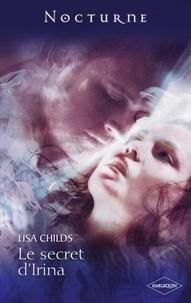 Lisa Childs - Le secret d'Irina.