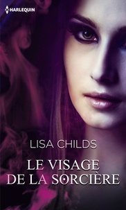 Lisa Childs - Le visage de la sorcière.