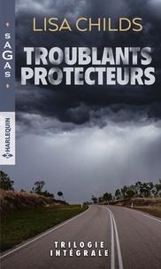 Lisa Childs - Troublants protecteurs - Le mariage menacé - Un engagement à haut risque - Une mystérieuse inconnue.