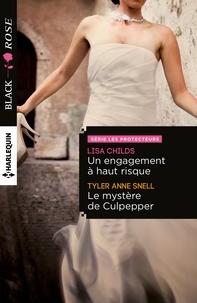 Lisa Childs et Tyler Anne Snell - Un engagement à haut risque - Le mystère de Culpepper - T2 - Les protecteurs.