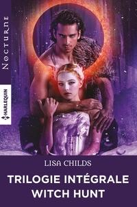 Lisa Childs - Witch Hunt : la trilogie intégrale - Les fiancés de l'ombre - Le pacte de la nuit - Le secret d'Irina.