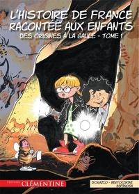 Lisa d' Orazio et Frédéric Bertocchini - L'histoire de France racontée aux enfants Tome 1 : Des origines à la Gaule.