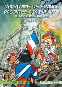 Lisa d' Orazio et Frédéric Bertocchini - L'histoire de France racontée aux enfants Tome 4 : Le siècle des Lumières.