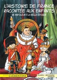 Lisa d' Orazio et Frédéric Bertocchini - L'histoire de France racontée aux enfants Tome 5 : De Napoléon à la Belle Epoque.