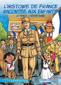 Lisa d' Orazio et Frédéric Bertocchini - L'histoire de France racontée aux enfants Tome 6 : La France contemporaine.