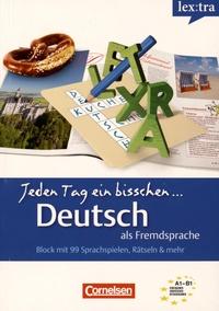 Lisa Dörr - Jeden Tag ein bisschen... Deutsch als Fremsprache - Band 1, Block mit 99 Sprachspielen, Rätseln und mehr.