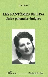 Lisa Drach - Les fantômes de Lisa - Juive polonaise émigrée.