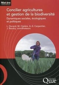 Lisa Durand et Marie Cipière - Concilier agricultures et gestion de la biodiversité - Dynamiques sociales, écologiques et politiques.