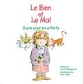 Lisa Engelhardt et Robert W. Alley - Le Bien et le Mal - Guide pour les enfants.