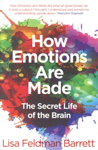 Lisa Feldman Barrett - How Emotions Are Made - The Secret Life of the Brain.