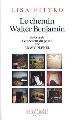 Le chemin Walter Benjamin. Souvenirs 1940-1941