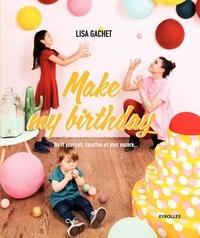 Make my birthday - Do it yourself, recettes et plus encore....pdf