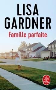 Lisa Gardner - Famille parfaite.