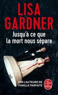 Lisa Gardner - Jusqu'à ce que la mort nous sépare.