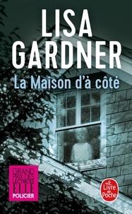 Lisa Gardner - La Maison d'à côté.