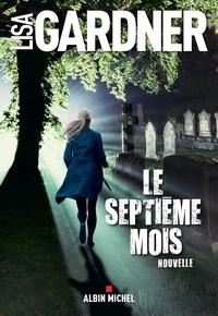 Lisa Gardner - Le Septième Mois.