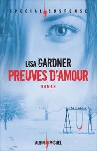 Lisa Gardner et Lisa Gardner - Preuves d'amour.