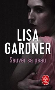 Lisa Gardner - Sauver sa peau.