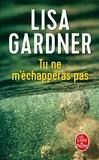 Lisa Gardner - Tu ne m'échapperas pas.