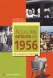 Lisa Giachino et Chantal Garrigues - Nous, les enfants de 1956 - De la naissance à l'âge adulte.