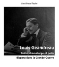 Lisa Giraud Taylor - Louis Geandreau, poète, dramaturge et poilu disparu dans la Grande guerre.